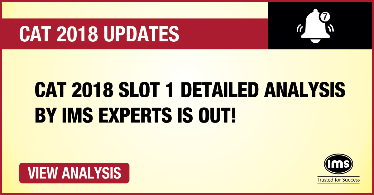 CAT 2018 exam- Slot 1 Detailed Test analysis- Overall and Sectional